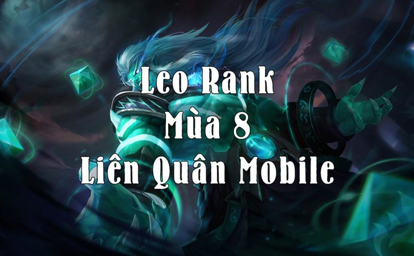 Bắt đầu Leo Rank Mùa 8 Liên Quân Mobile nào 500 ACE
