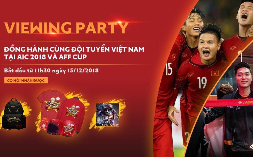 Cùng tiếp lửa cho Team Flash tại AIC 2018 và đội tuyển Việt Nam tại AFF CUP khi tham gia Viewing Party