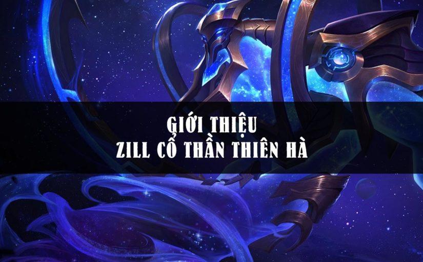 Zill Cổ thần thiên hà trang phục tuyệt đẹp cùng với sát thương bá đạo