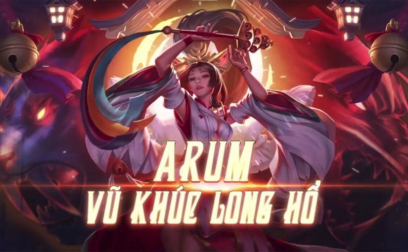 Trang phục Arum Vũ Khúc Long Hổ, một skin quá cầu kì quá ủy mị