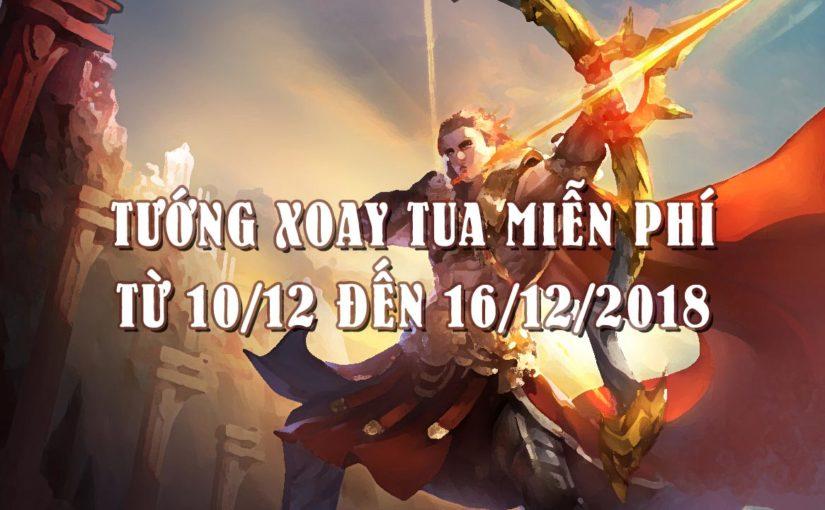 Tướng xoay tua miễn phí Liên Quân từ 10/12 đến 16/12/2018