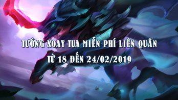 Tướng xoay tua miễn phí Liên Quân từ 18 đến 24/02/2019