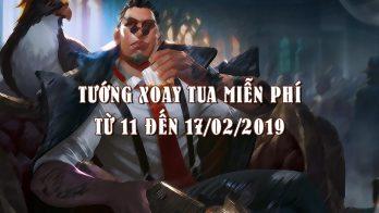Tướng xoay tua miễn phí Liên Quân từ 11 đến 17/02/2019