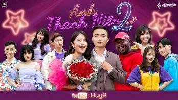 Bài hát Anh Thanh Niên 2 – HuyR cùng Liên Quân Mobile chính thức ra mắt
