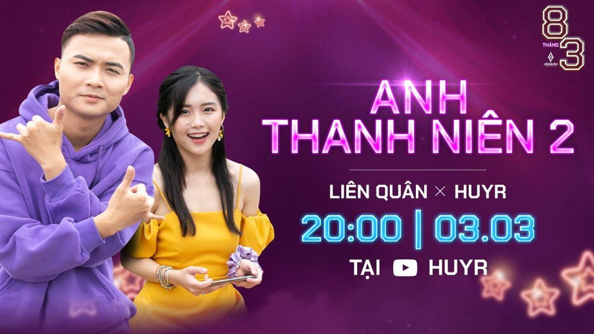 Teaser Anh Thanh Niên 2 – Sự kết hợp giữa HuyR và Liên Quân
