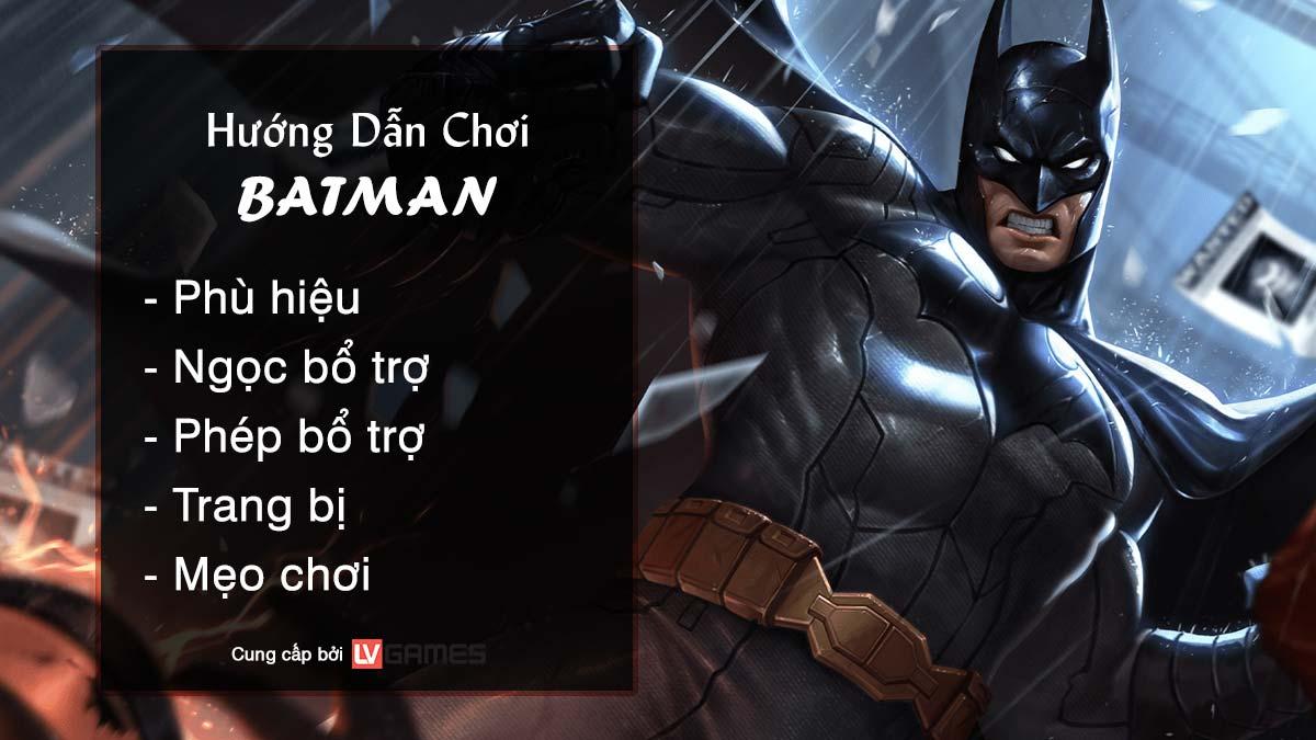 Hướng dẫn chơi Batman Hiệp Sĩ Bóng Đêm