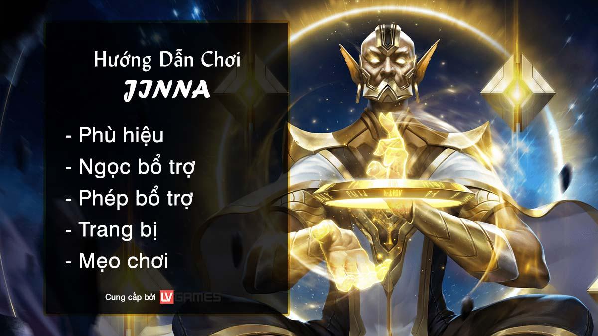 Hướng dẫn chơi Jinna Đại Thiền Sư