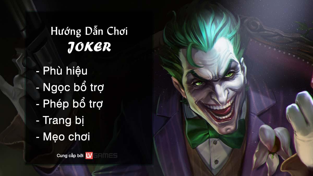 Hướng dẫn chơi Joker Gã Hề Khủng Bố