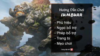 Hướng dẫn chơi Lumburr Khổng Lồ Lục Địa