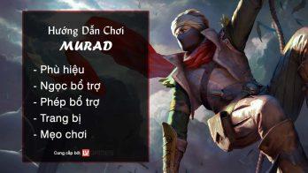 Hướng dẫn chơi Murad Lãng Khách Thời Không