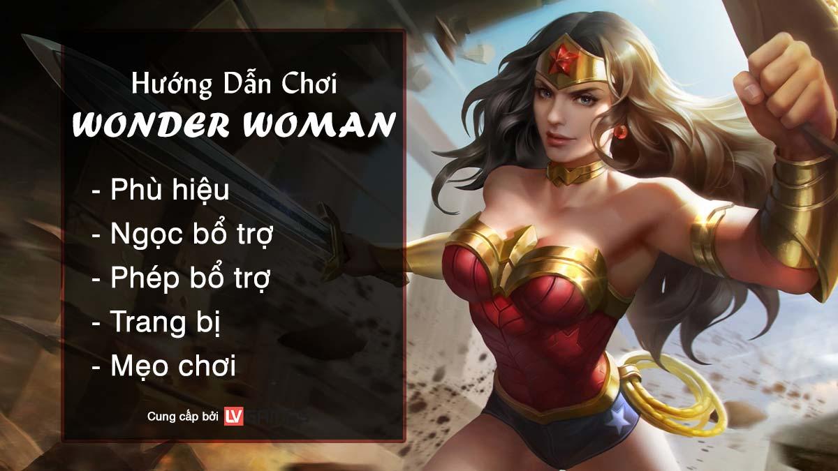 Hướng dẫn chơi Wonder Woman Chiến Thần Amazon
