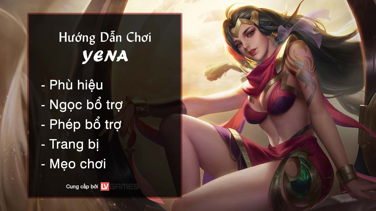 Hướng dẫn chơi Yena Vũ Nữ Bán Nguyệt