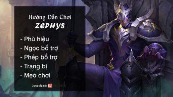 Hướng dẫn chơi Zephys Lãnh Chúa Bất Tử